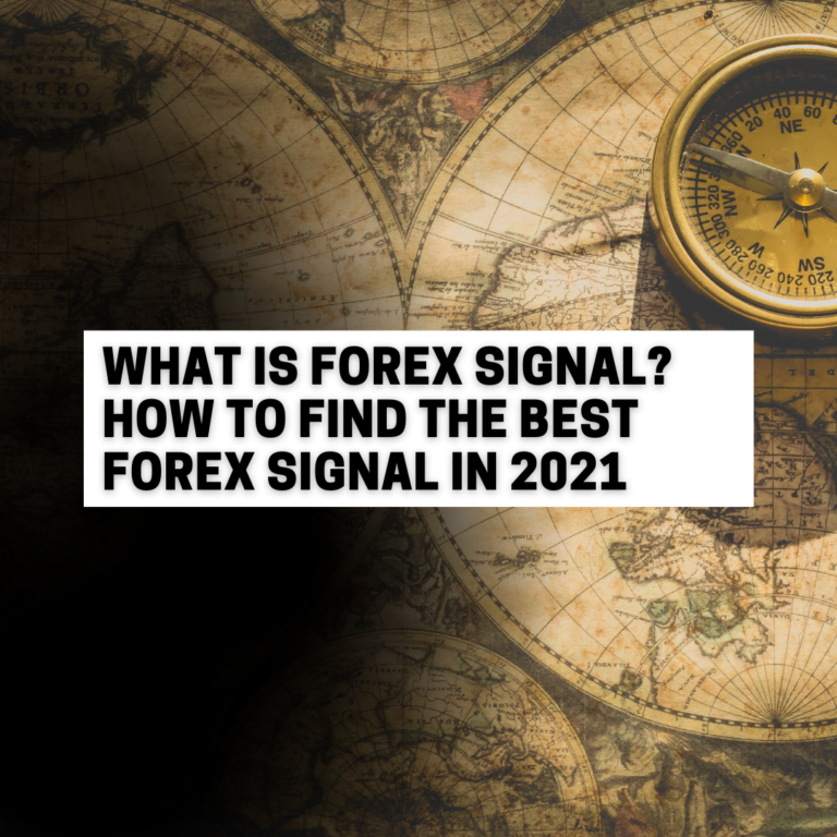 What is Forex Signal? How to Find the Best Forex Signal in 2021