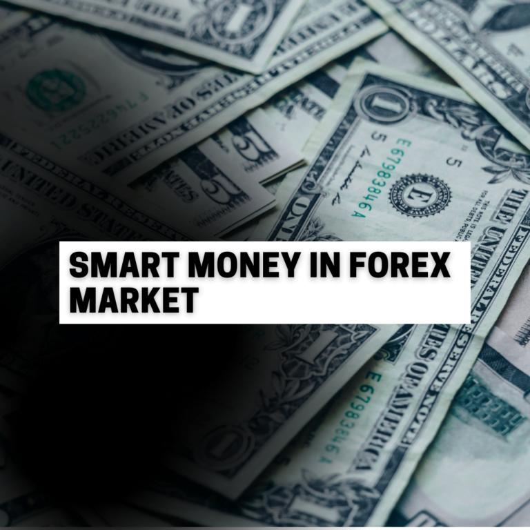 Smart Money in Forex Market
