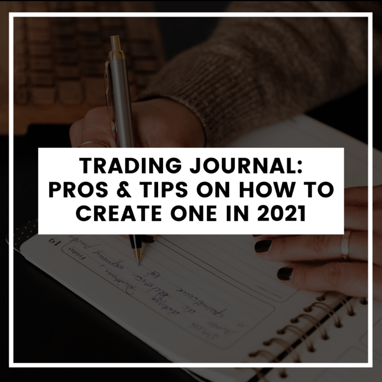 Trading Journal: Pros & Tips on How to Create One in 2021